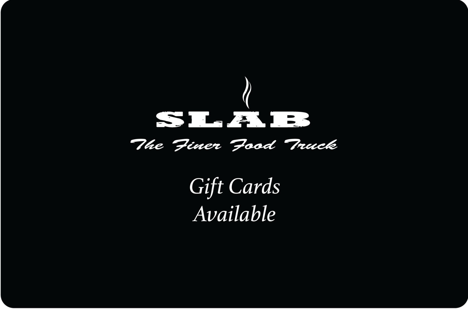Slab Food Truck Gift Cards